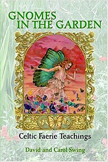 Gnomes in the Garden: Celtic Faerie Teachings by David Swing